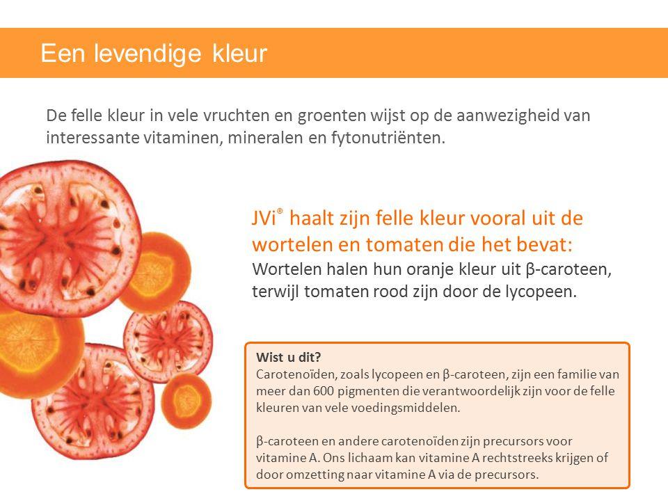 Een levendige kleur De felle kleur in vele vruchten en groenten wijst op de aanwezigheid van interessante vitaminen, mineralen en fytonutriënten.