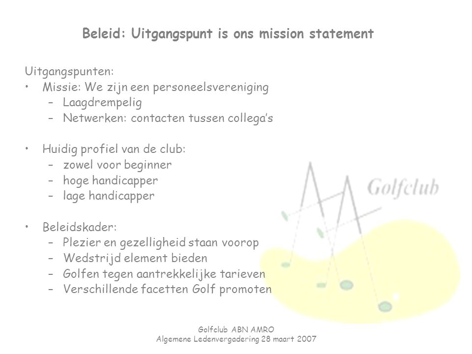 Beleid: Uitgangspunt is ons mission statement