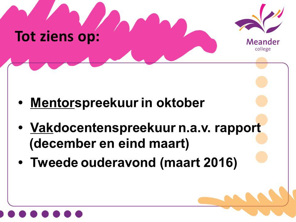 Tot ziens op: • Mentorspreekuur in oktober