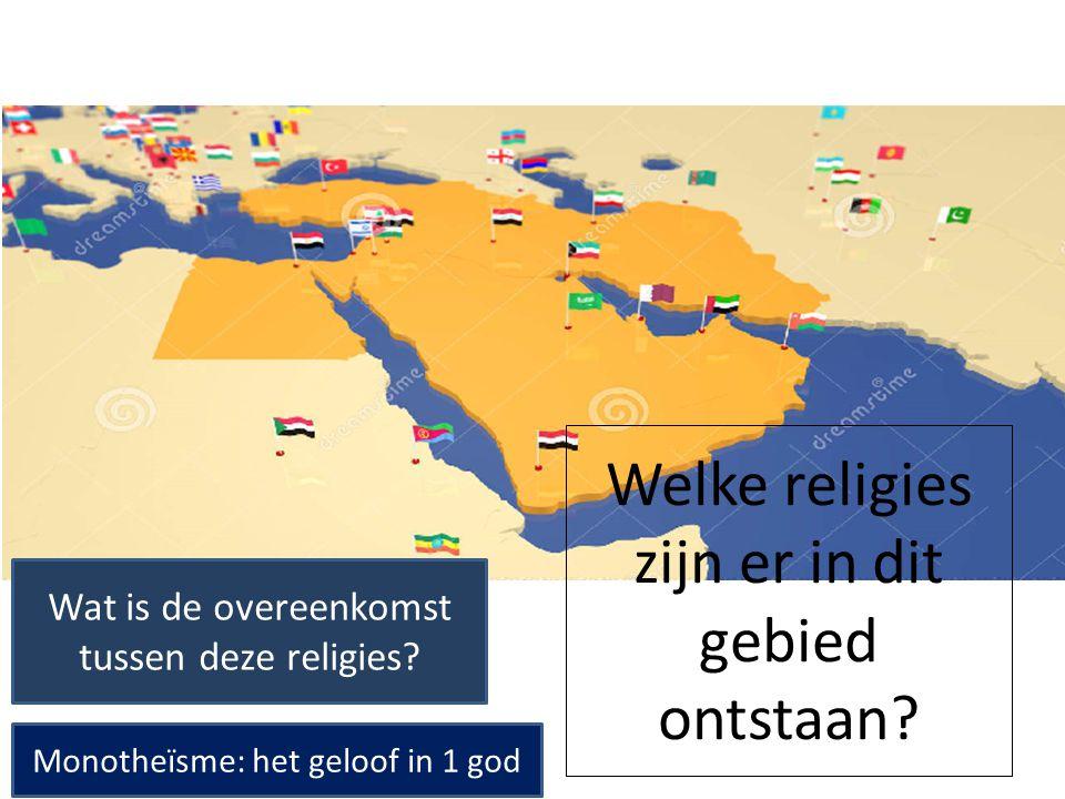 Welke religies zijn er in dit gebied ontstaan
