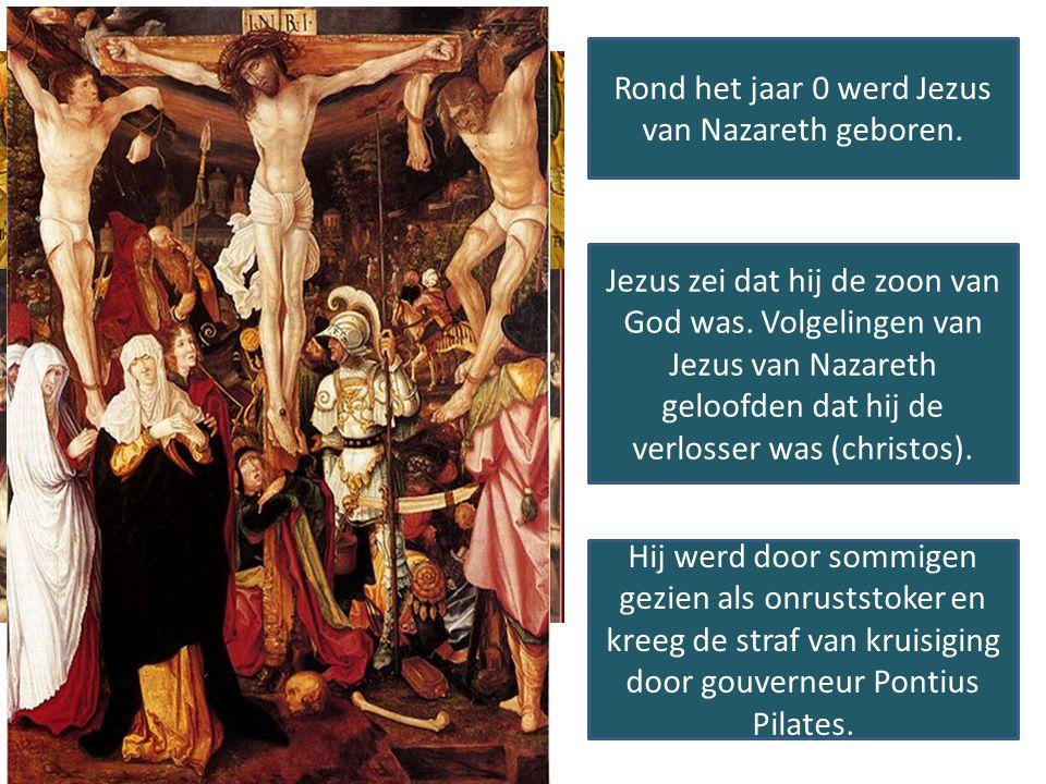 Rond het jaar 0 werd Jezus van Nazareth geboren.