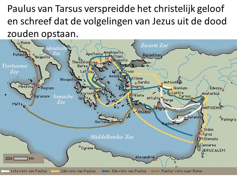 Paulus van Tarsus verspreidde het christelijk geloof