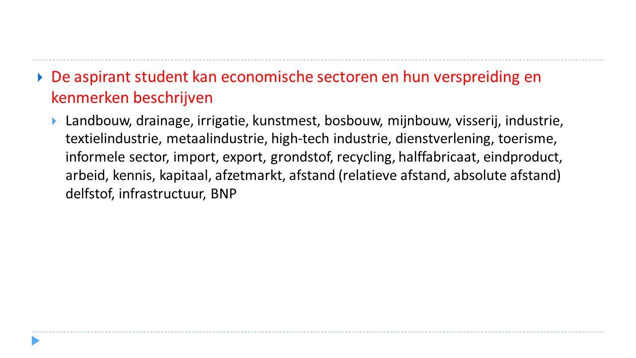 De aspirant student kan economische sectoren en hun verspreiding en kenmerken beschrijven