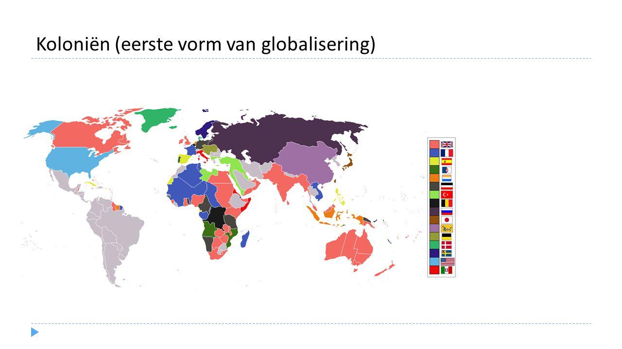 Koloniën (eerste vorm van globalisering)