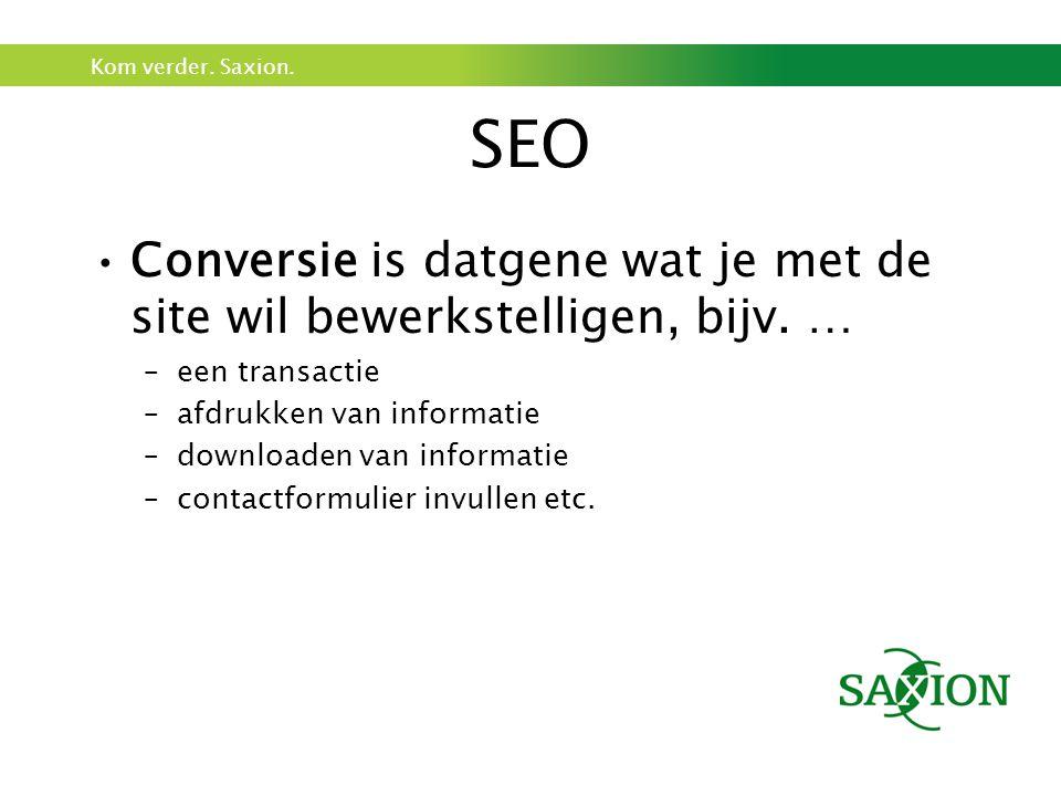 SEO Conversie is datgene wat je met de site wil bewerkstelligen, bijv. … een transactie. afdrukken van informatie.