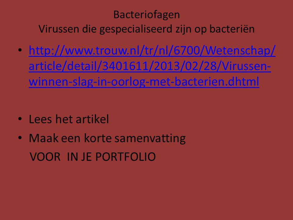 Bacteriofagen Virussen die gespecialiseerd zijn op bacteriën