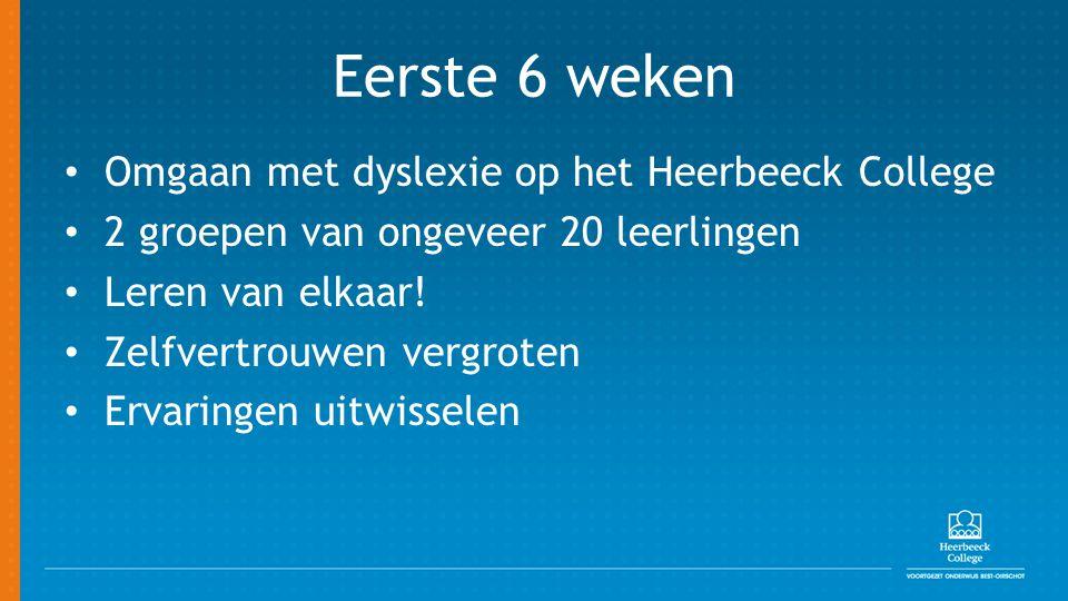 Eerste 6 weken Omgaan met dyslexie op het Heerbeeck College