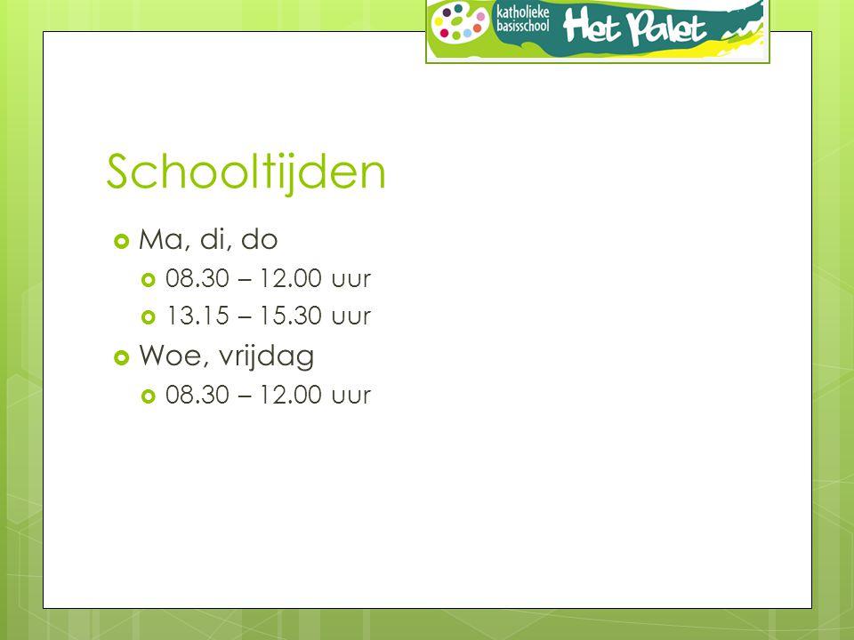 Schooltijden Ma, di, do Woe, vrijdag 08.30 – 12.00 uur
