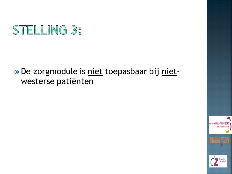 Stelling 3: De zorgmodule is niet toepasbaar bij niet- westerse patiënten
