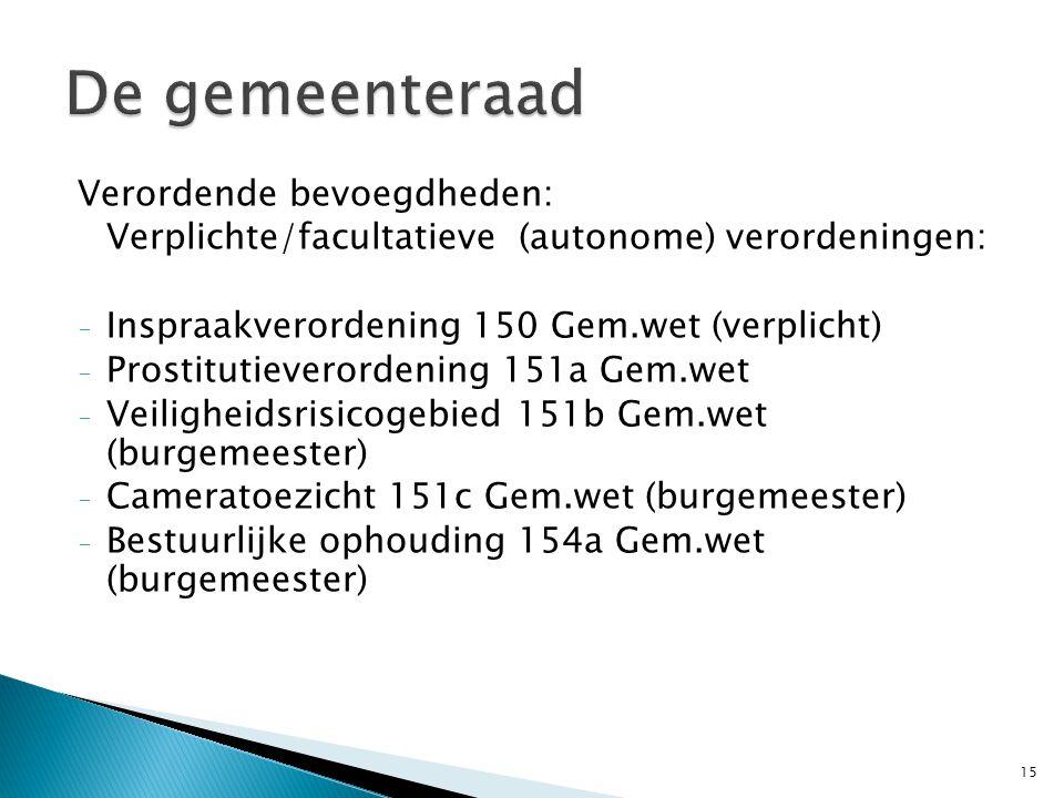 De gemeenteraad Verordende bevoegdheden: