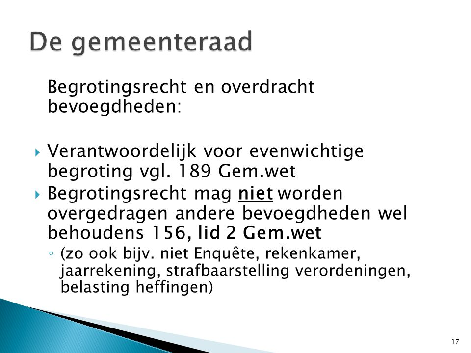 De gemeenteraad Begrotingsrecht en overdracht bevoegdheden: