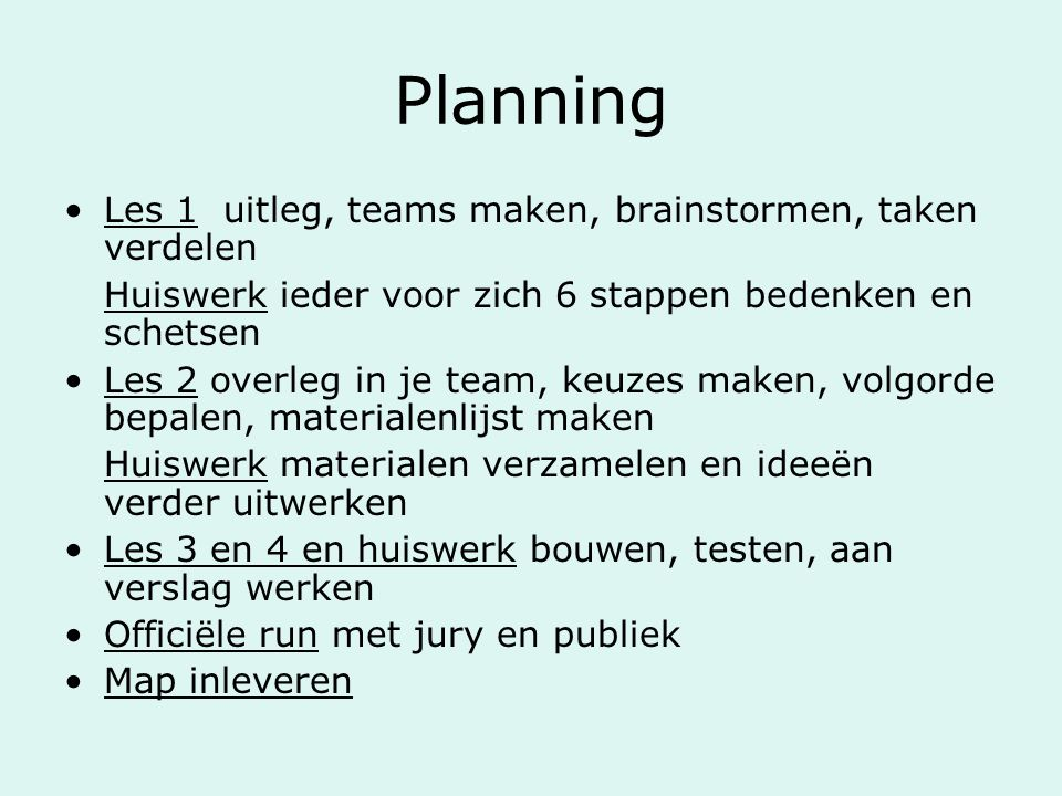 Planning Les 1 uitleg, teams maken, brainstormen, taken verdelen