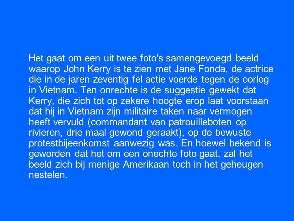 Het gaat om een uit twee foto s samengevoegd beeld waarop John Kerry is te zien met Jane Fonda, de actrice die in de jaren zeventig fel actie voerde tegen de oorlog in Vietnam.