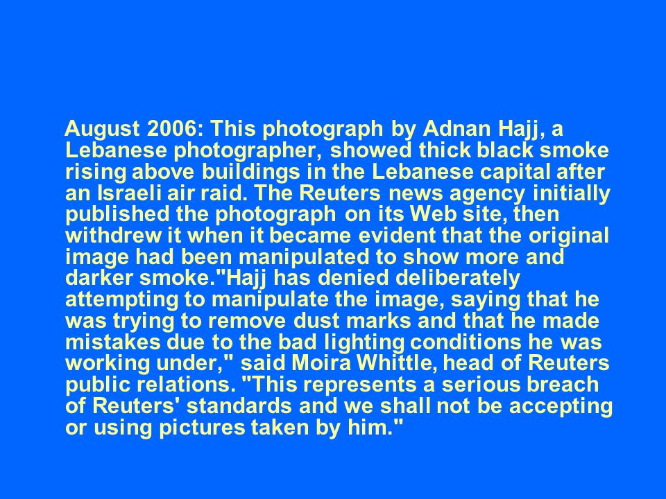 August 2006: This photograph by Adnan Hajj, a Lebanese photographer, showed thick black smoke rising above buildings in the Lebanese capital after an Israeli air raid.