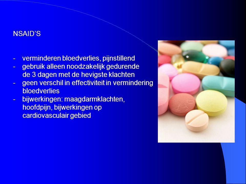 NSAID'S verminderen bloedverlies, pijnstillend. gebruik alleen noodzakelijk gedurende. de 3 dagen met de hevigste klachten.