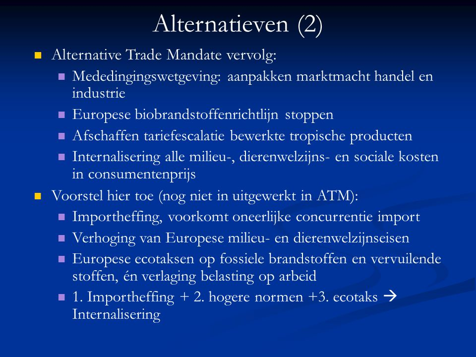 Alternatieven (2) Alternative Trade Mandate vervolg: