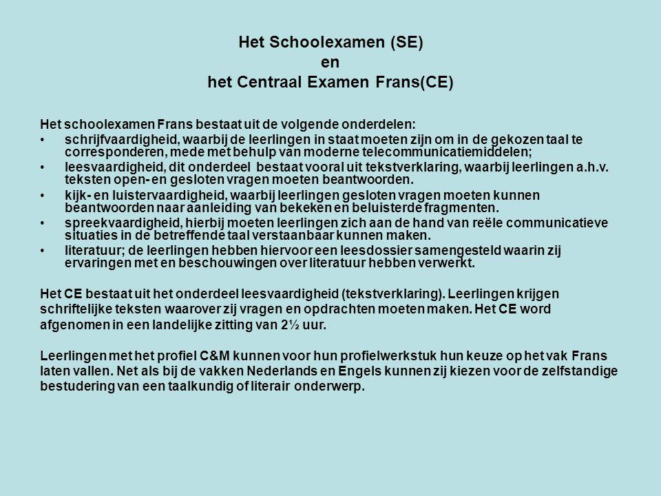 Het Schoolexamen (SE) en het Centraal Examen Frans(CE)