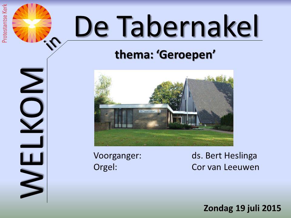 thema: 'Geroepen' Voorganger: ds. Bert Heslinga Orgel: Cor van Leeuwen