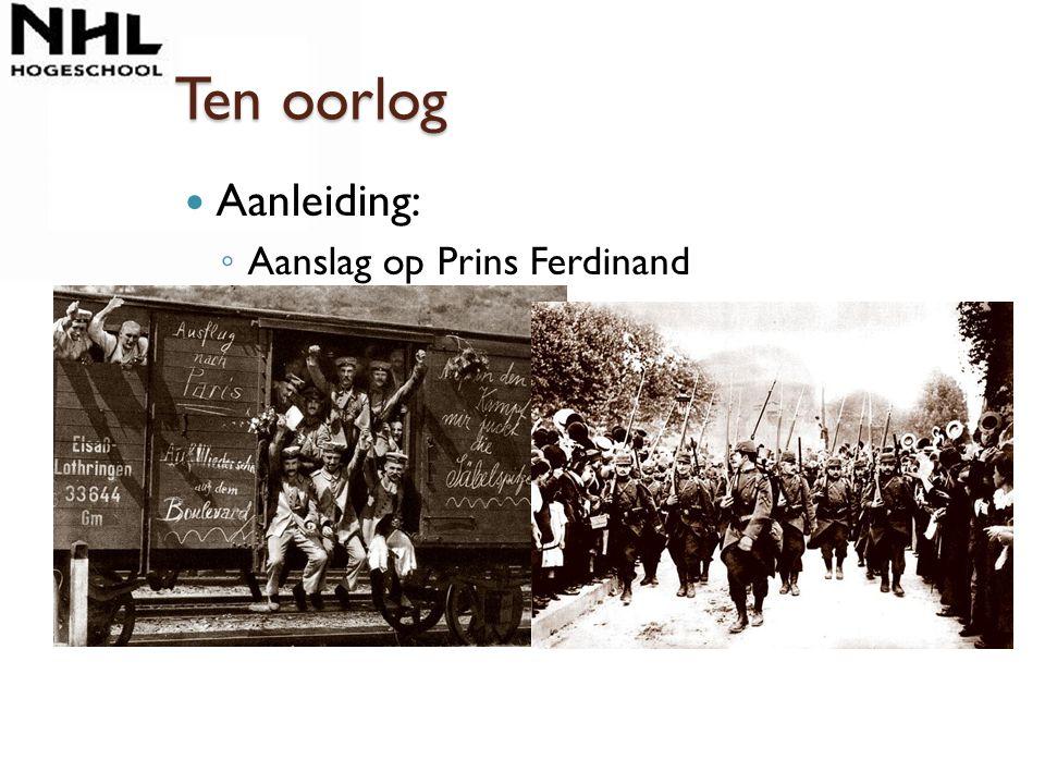 Ten oorlog Aanleiding: Aanslag op Prins Ferdinand