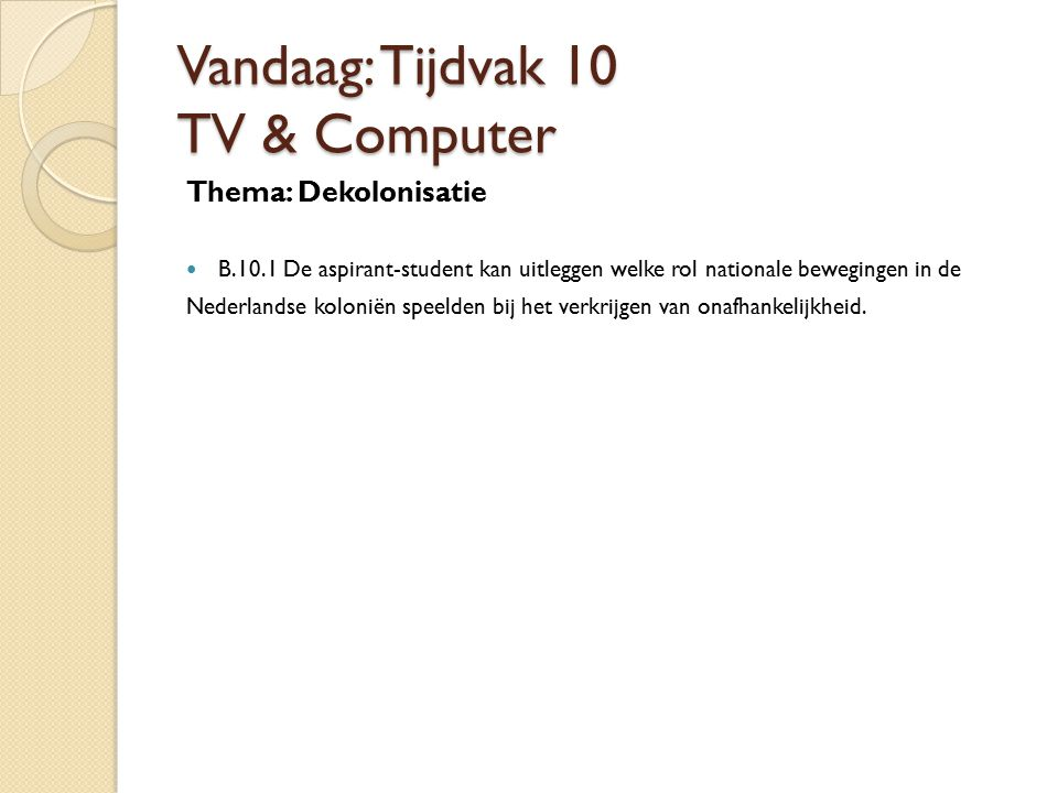 Vandaag: Tijdvak 10 TV & Computer