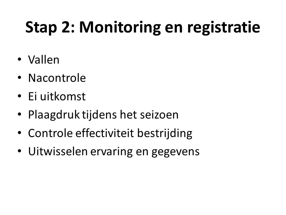 Stap 2: Monitoring en registratie