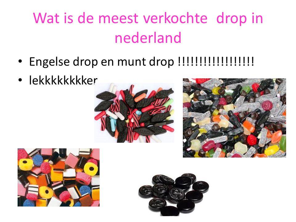 Wat is de meest verkochte drop in nederland