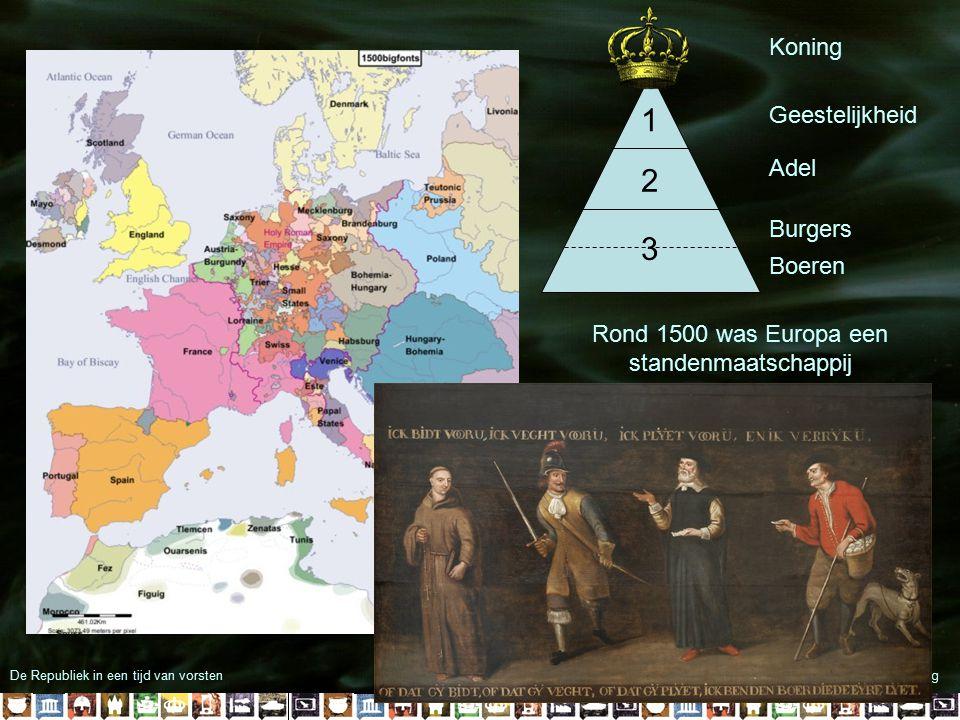 Rond 1500 was Europa een standenmaatschappij