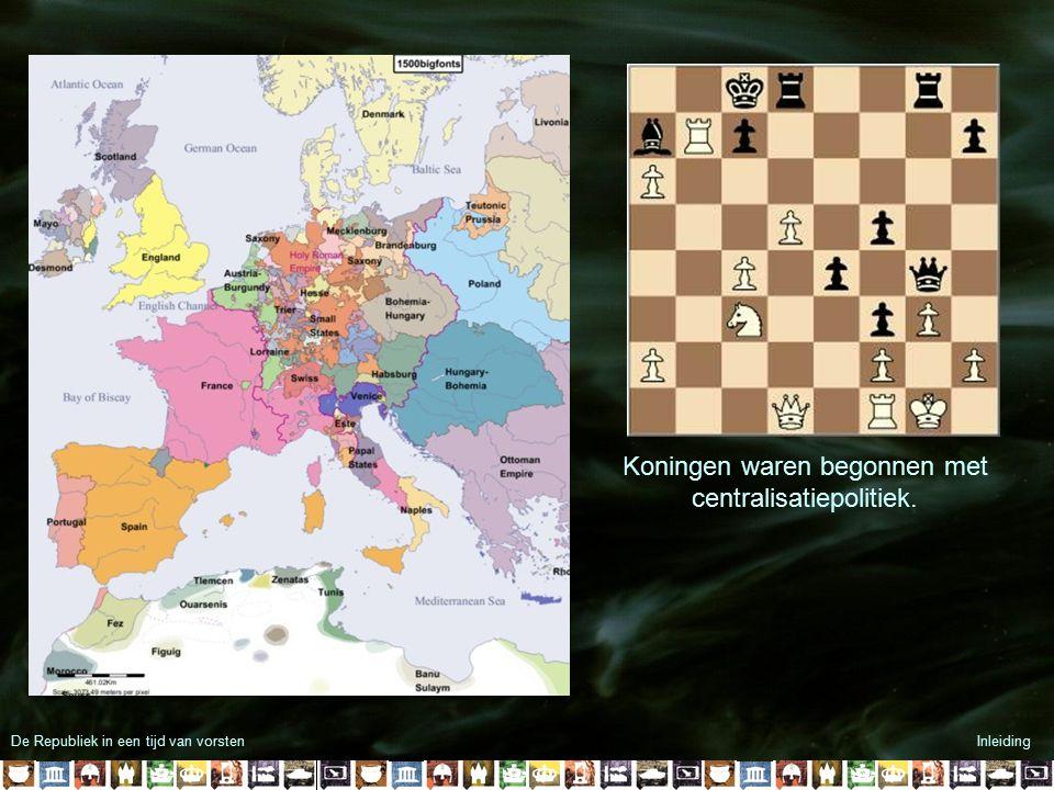 Koningen waren begonnen met centralisatiepolitiek.