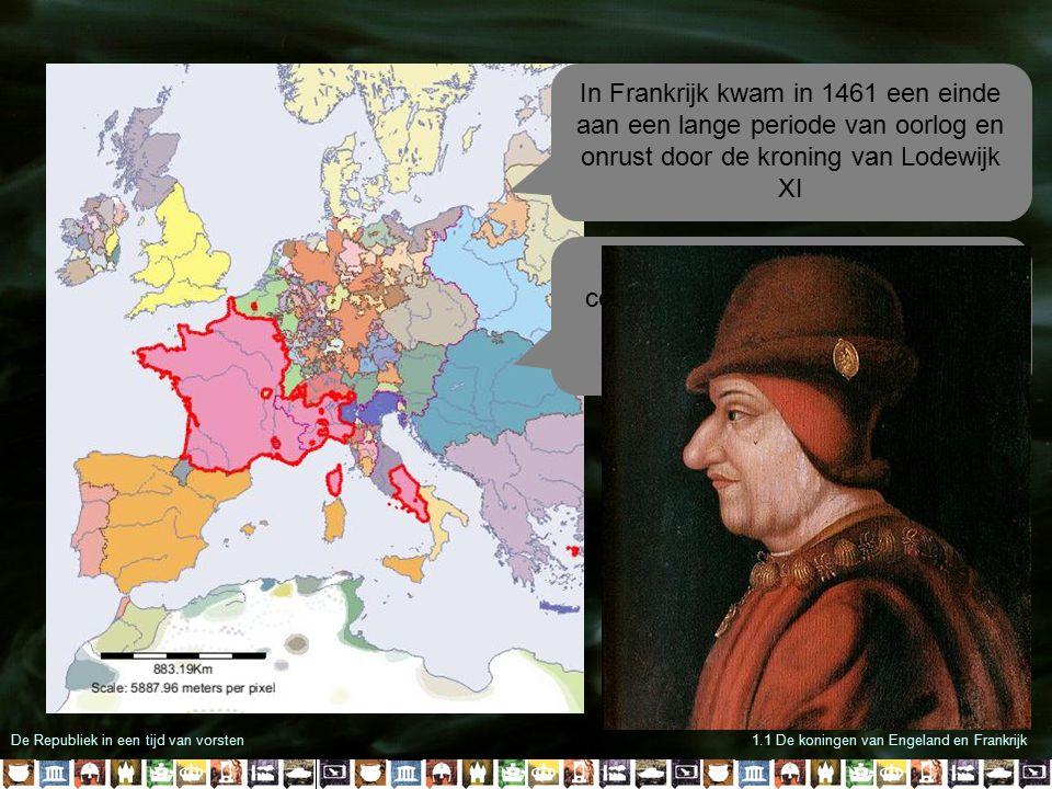 In Frankrijk kwam in 1461 een einde aan een lange periode van oorlog en onrust door de kroning van Lodewijk XI
