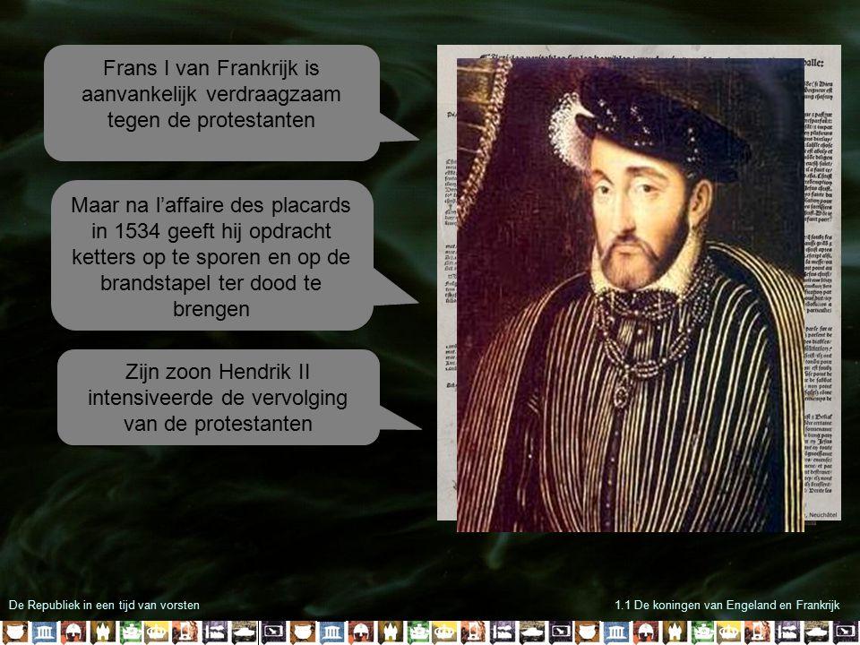Zijn zoon Hendrik II intensiveerde de vervolging van de protestanten