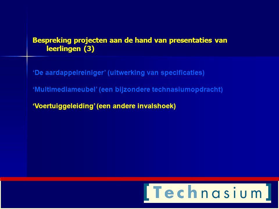 Bespreking projecten aan de hand van presentaties van leerlingen (3)