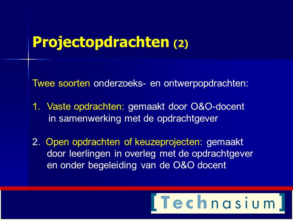 Projectopdrachten (2) Twee soorten onderzoeks- en ontwerpopdrachten: