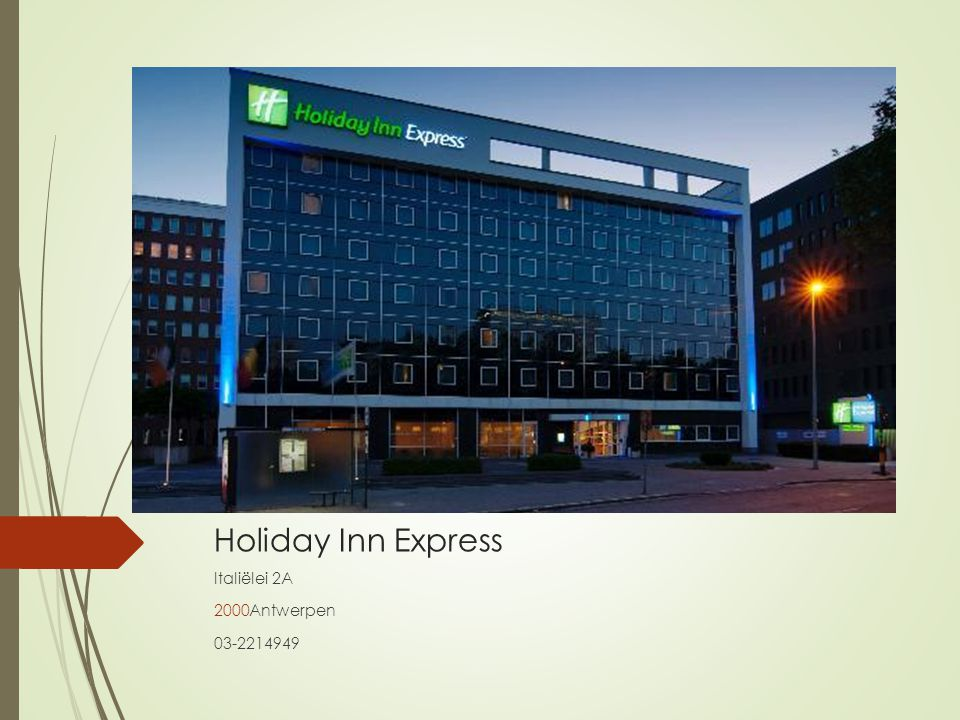 Holiday Inn Express Italiëlei 2A Antwerpen 03-2214949