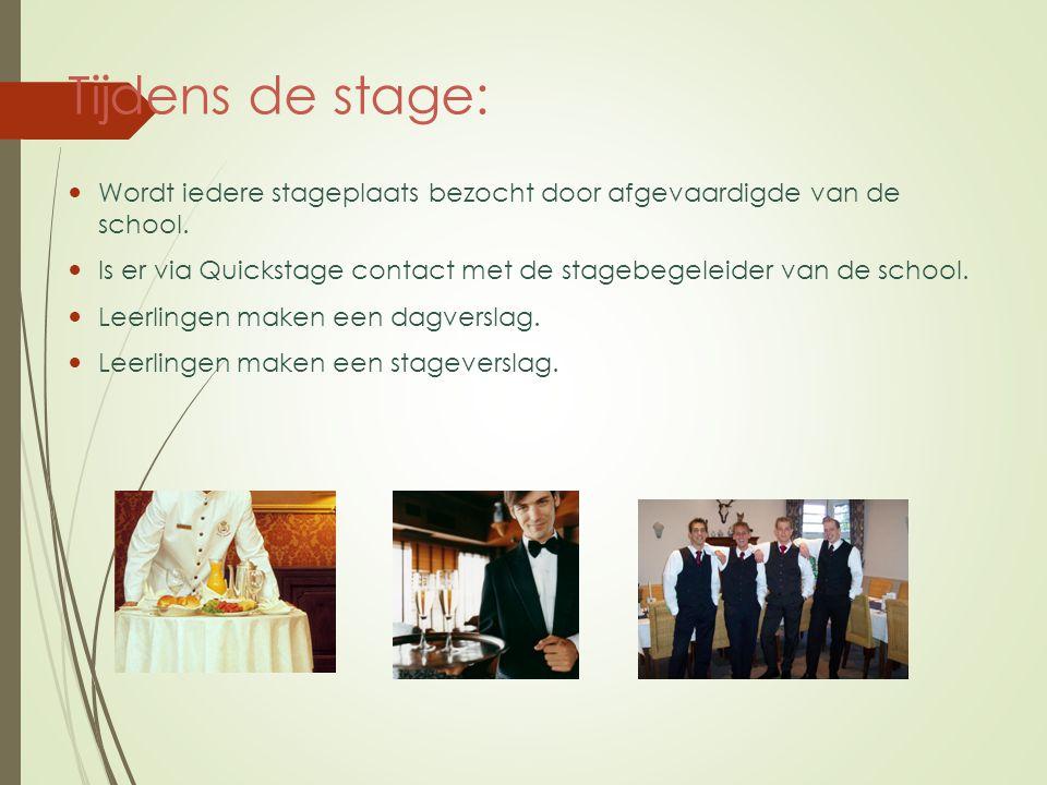 Tijdens de stage: Wordt iedere stageplaats bezocht door afgevaardigde van de school.