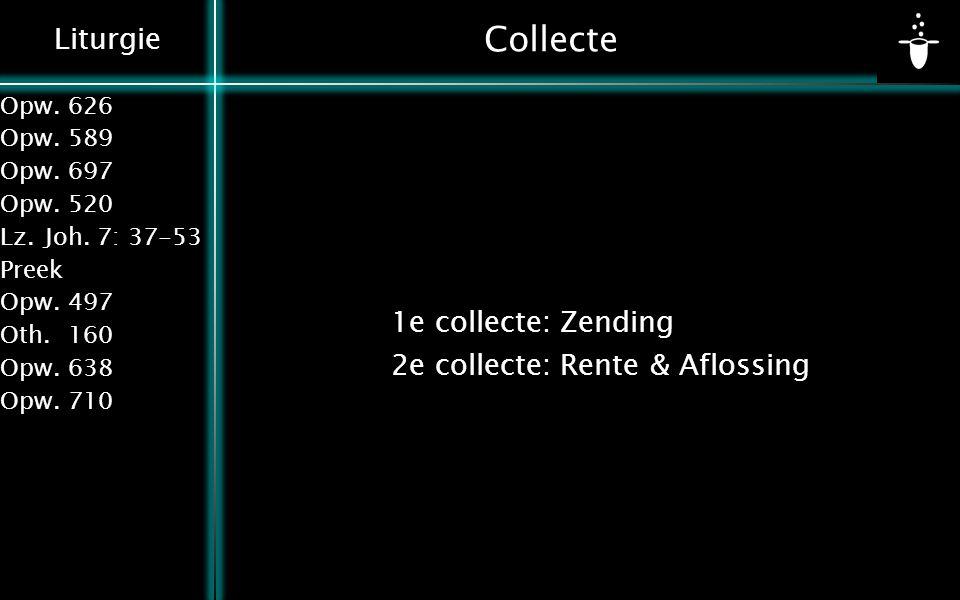 Collecte 1e collecte: Zending 2e collecte: Rente & Aflossing