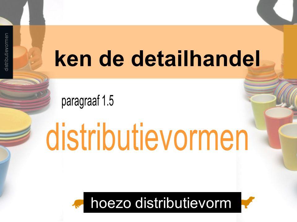 ken de detailhandel paragraaf 1.5 distributievormen