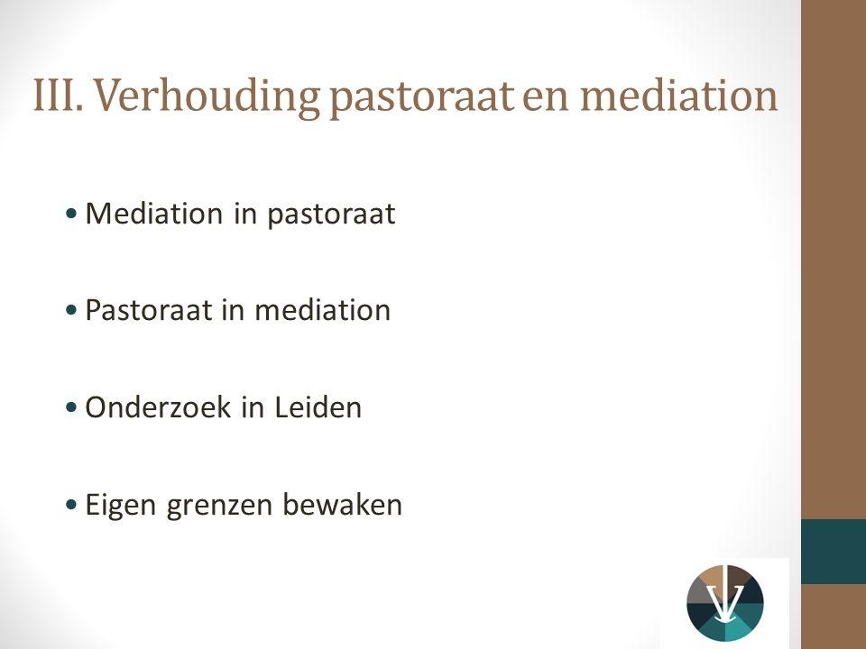 III. Verhouding pastoraat en mediation