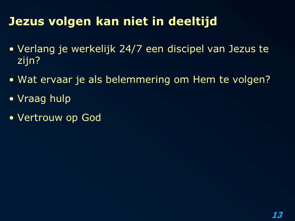 Jezus volgen kan niet in deeltijd