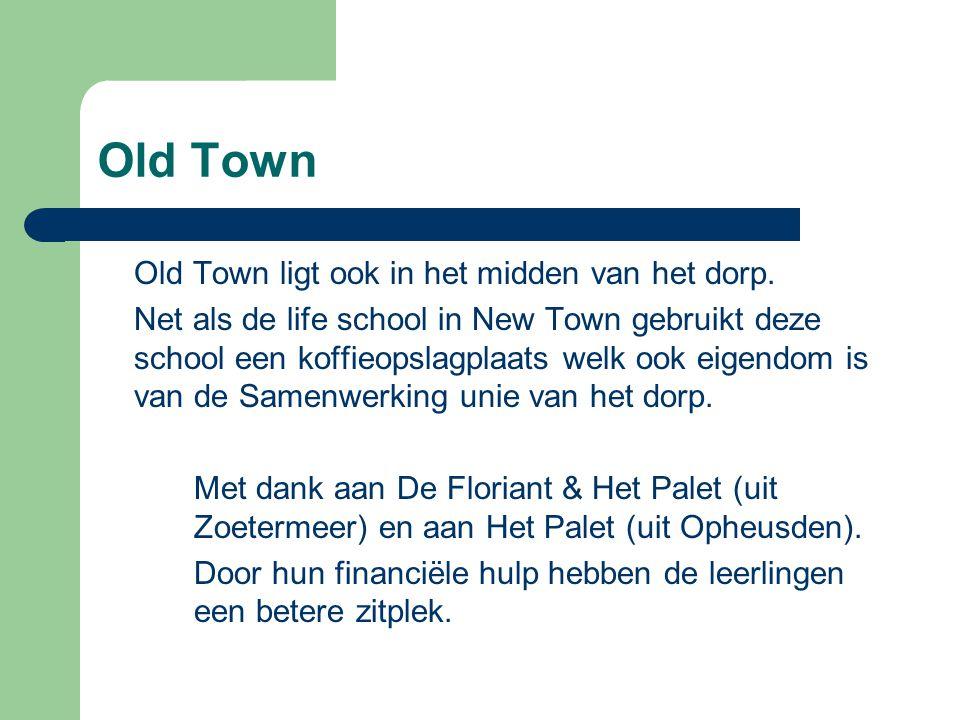 Old Town Old Town ligt ook in het midden van het dorp.