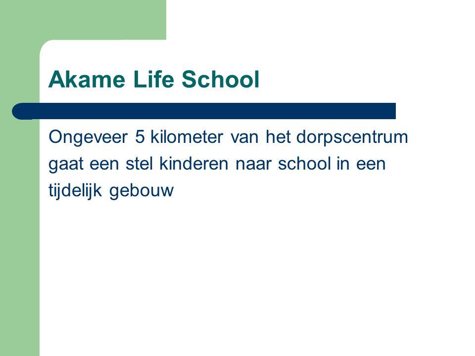 Akame Life School Ongeveer 5 kilometer van het dorpscentrum
