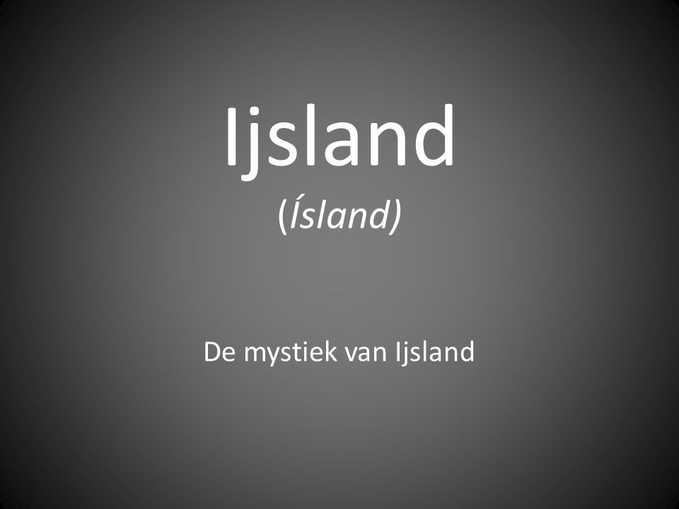 Ijsland (Ísland) De mystiek van Ijsland