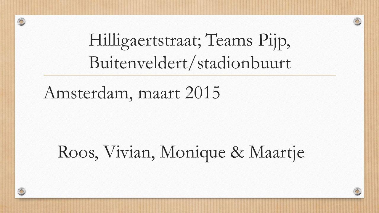Hilligaertstraat; Teams Pijp, Buitenveldert/stadionbuurt
