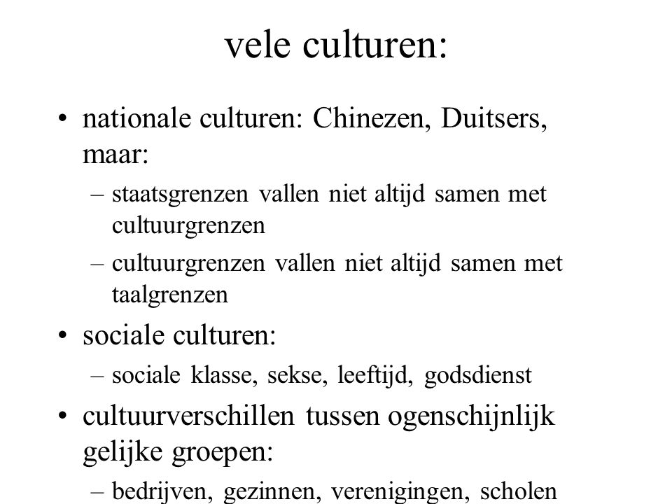 vele culturen: nationale culturen: Chinezen, Duitsers, maar: