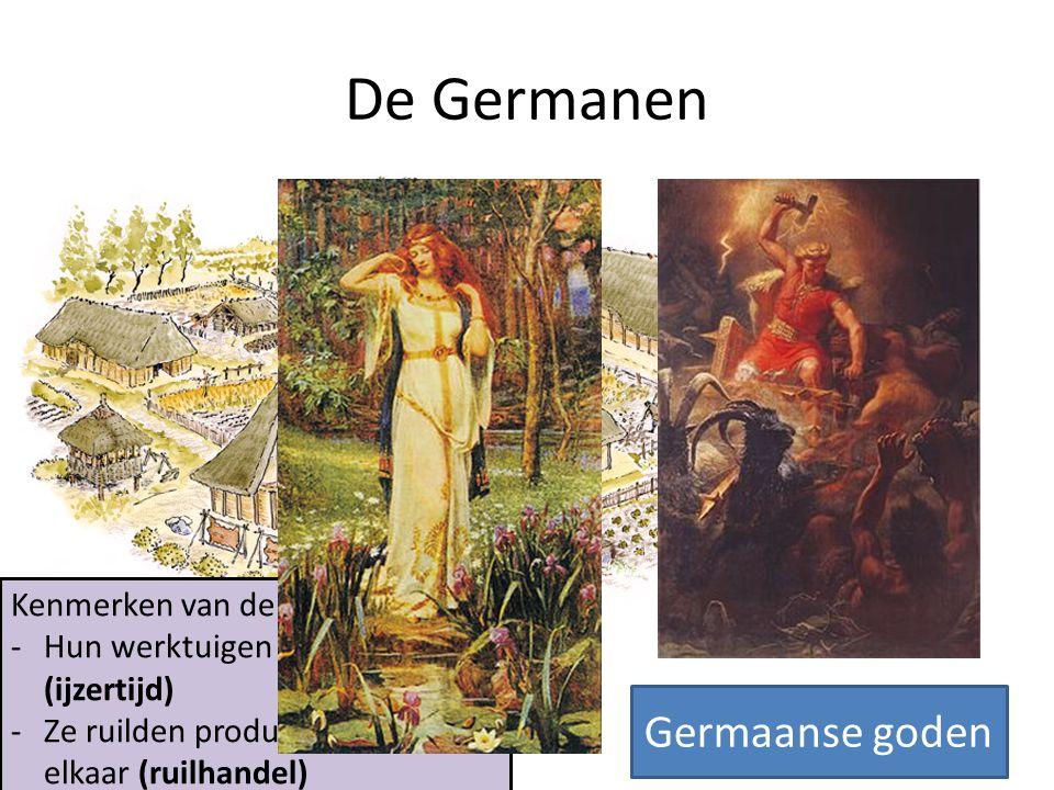 De Germanen Germaanse goden Kenmerken van de Germanen: