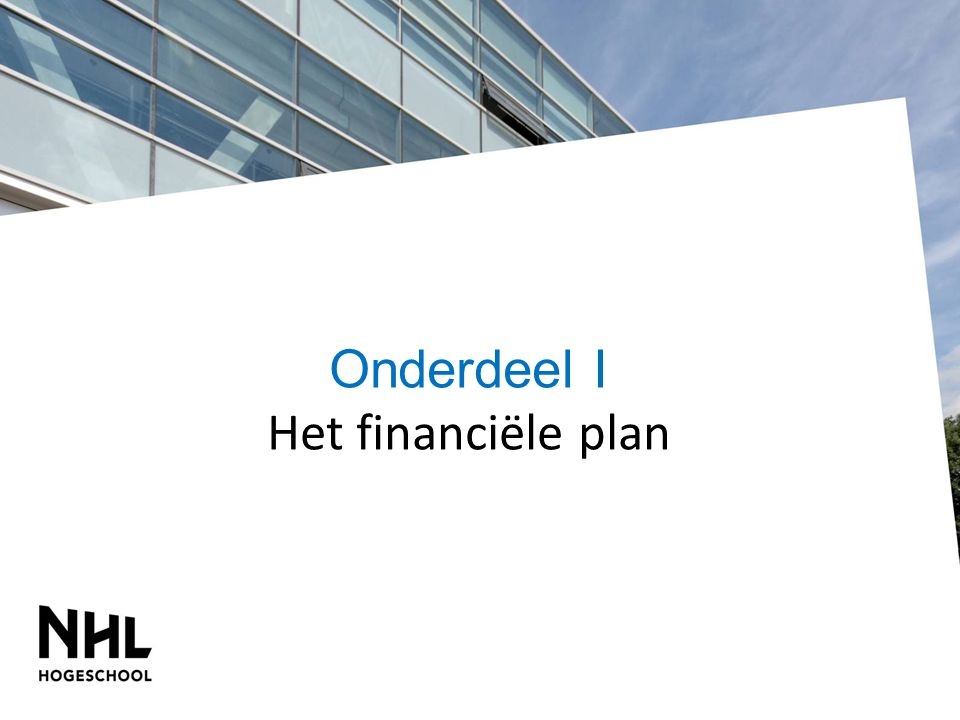Onderdeel I Het financiële plan