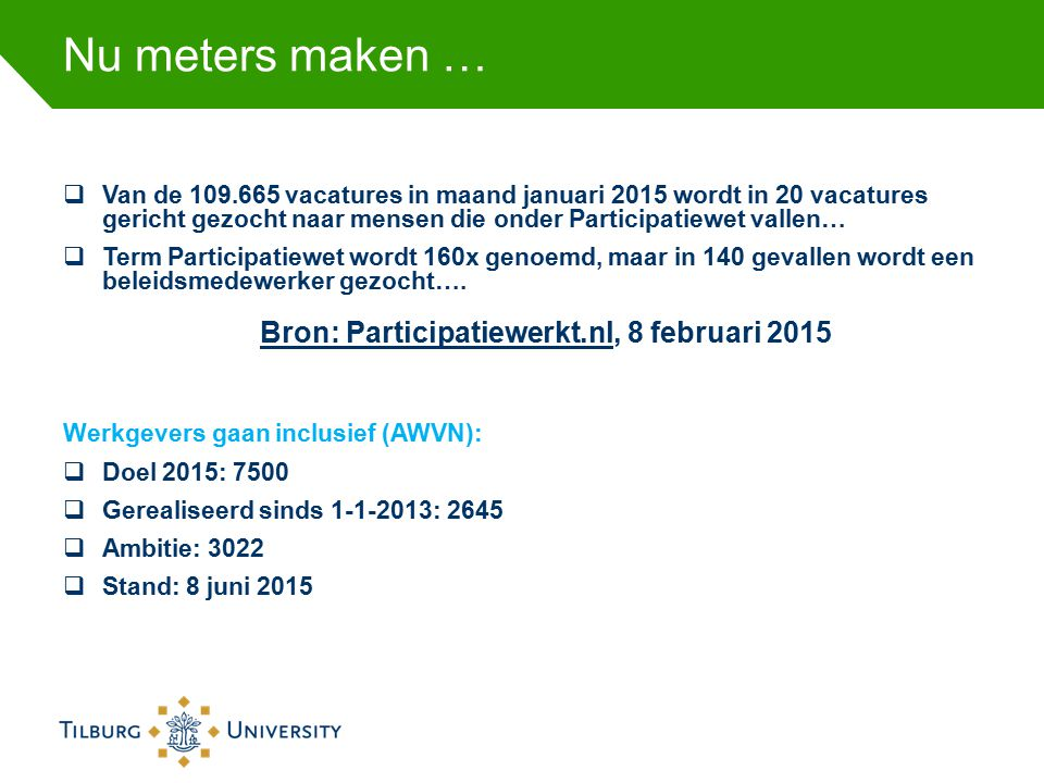 Nu meters maken … Bron: Participatiewerkt.nl, 8 februari 2015