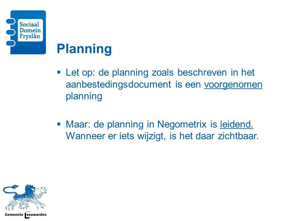 Planning Let op: de planning zoals beschreven in het aanbestedingsdocument is een voorgenomen planning.
