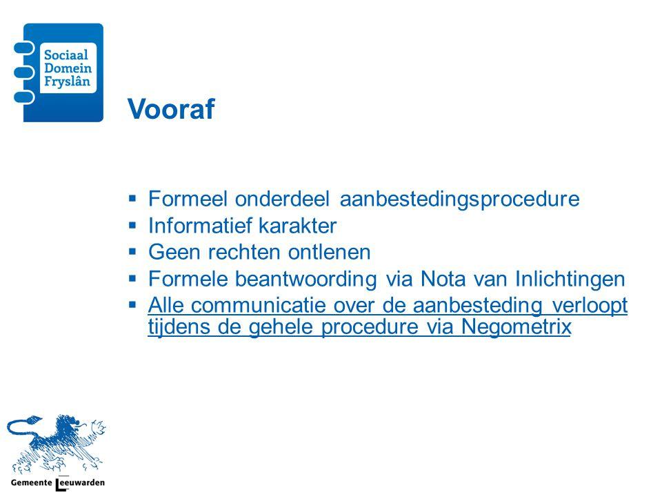 Vooraf Formeel onderdeel aanbestedingsprocedure Informatief karakter