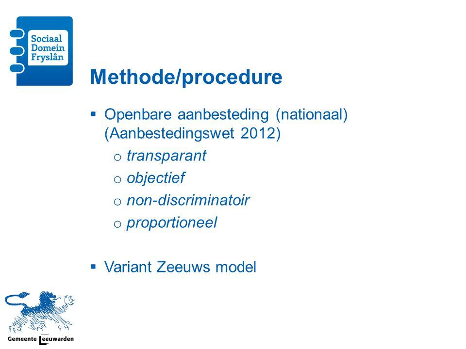 Methode/procedure Openbare aanbesteding (nationaal) (Aanbestedingswet 2012) transparant. objectief.