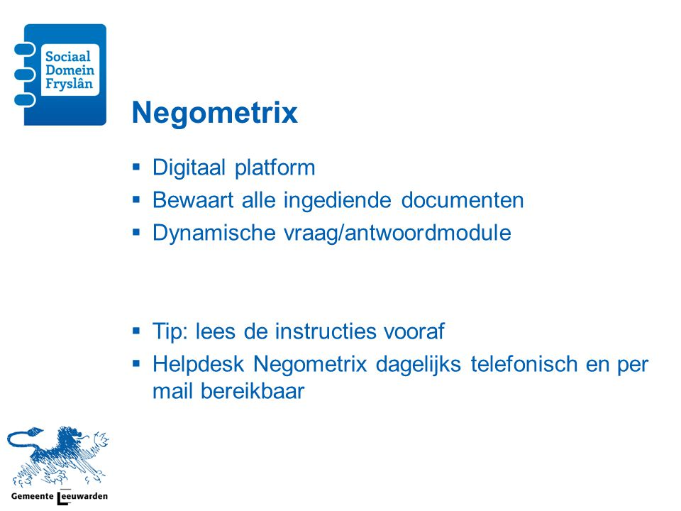 Negometrix Digitaal platform Bewaart alle ingediende documenten